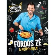 Fördős Zé A Street Kitchen bemutatja: Fördős Zé a konyhában gasztronómia