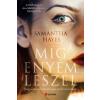 HAYES, SAMANTHA - MÍG ENYÉM LESZEL