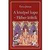 Magyar Közlöny Lap- és Könyvkiadó Patai József: Héber költők - A középső kapu