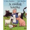 Julia Donaldson, Axel Scheffler A zsúfolt házikó