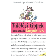 MÓRA KÖNYVKIADÓ / BIZO TÚLÉLÉSI TIPPEK KAMASZODÓ LÁNYOKNAK gyermek- és ifjúsági könyv