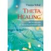 Bioenergetic Kiadó Vianna Stibal: ThetaHealing - Betegségek és rendellenességek (előrendelhető, várható megjelenés: 2015.11.30.)