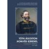 - TÓTH ÁGOSTON HONVÉD EZREDES - A KATONA ÉS A TÉRKÉPÉSZ 1812 - 1889