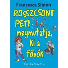 SIMON, FRANCESCA - ROSSZCSONT PETI MEGMUTATJA, KI A FÕNÖK gyermek- és ifjúsági könyv
