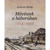 LUDMANN MIHÁLY - MÛVÉSZEK A HÁBORÚBAN 1914-1918