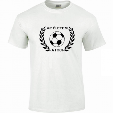 Tréfás póló Focis, Az életem a foci (XL)