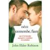 Robinson, John Elder Nézz a szemembe, fiam - Apa és fia kalandjai aspergerrel, vonatokkal és bombákkal