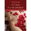 Deborah Sundahl A G-pont és a női ejakuláció - A női szexualitás újra felfedezett titkai