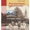 Péter I. Zoltán Régi képeslapok, régi történetek - Nagyvárad - Olaszi