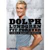 Dolph Lundgren : Fit Forever - Formáld magad akcióhőssé!