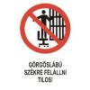 Görgőslábú székre felállni tilos! (TÁBLA)