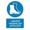 Lábvédő használata kötelező! (TÁBLA)