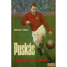 Sportpropaganda Puskás - Legenda és valóság antikvárium - használt könyv