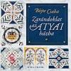 Helikon Kiadó Böjte Csaba: Zarándoklat az atyai házba