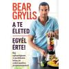 GRYLLS, BEAR - A TE ÉLETED - EGYÉL ÉRTE!