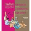 Móra Ferenc Ifjúsági Könyvkiadó Samir Senoussi: Indiai tudományok és találmányok nagy könyve
