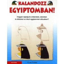 Partvonal Könyvkiadó Claire Thorne: Kalandozz Egyiptomban! Hogyan rajzoljunk embereket, isteneket és állatokat az ókori egyiptomiak stílusában? gyermek- és ifjúsági könyv