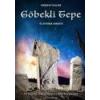 Angyali Menedék Göbekli Tepe - Az Istenek eredete - Andrew Collins