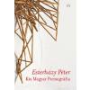 Esterházy Péter Kis magyar pornográfia