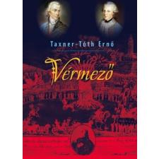 Kairosz Kiadó Taxner-Tóth Ernő: Vérmező - A guillotine évei Magyarországon történelem