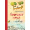 MOSER, ERWIN - NAGYPAPA MESÉI - AVAGY A REPÜLÕ ÁGY
