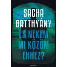 Sacha Batthyány És nekem mi közöm ehhez? regény