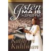 KUHLMAN, KATHRYN - ISTEN MA IS KÉPES RÁ