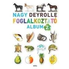 Móra Könyvkiadó Nagy Deyrolle foglalkoztató album 2. gyermek- és ifjúsági könyv