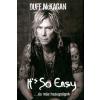 Duff Mckagan Duff McKagan: It's So Easy - ...és más hazugságok