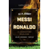 Luca Caioli Ki a jobb? Messi vagy Ronaldo