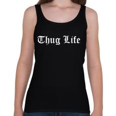 PRINTFASHION Thug Life - Női atléta - Fekete
