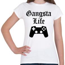 PRINTFASHION Gangsta Life - Női póló - Fehér
