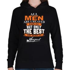 PRINTFASHION A legjobbak augusztusban születnek - Női kapucnis pulóver - Fekete