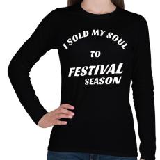 PRINTFASHION I sold my soul to FESTIVAL SEASON - Női hosszú ujjú póló - Fekete