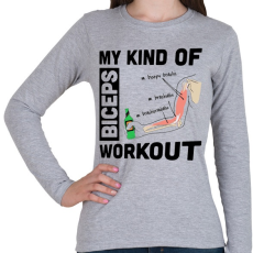 PRINTFASHION My Kind Of BICEPS Workout /g/ - Női hosszú ujjú póló - Sport szürke