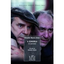 A Esmorga (La parranda) – EDUARDO BLANCO AMOR idegen nyelvű könyv