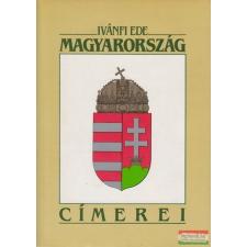 A Magyar Birodalom vagy Magyarország s részeinek címerei történelem