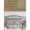 A Magyar Nemzeti Múzeum története