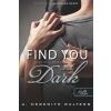 A. Meredith Walters WALTERS, A. MEREDITH - FIND YOU IN THE DARK - UTÁNAD A SÖTÉTBE - FÛZÖTT