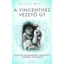 A VINCENTHEZ VEZETŐ ÚT - AZ ELSŐ DONORMÉHBŐL SZÜLETETT GYERMEK TÖRTÉNETE regény