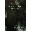 - A XX. SZÁZAD METAFORÁI