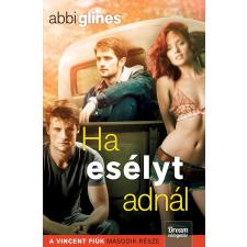 Abbi Glines GLINES, ABBI - HA ESÉLYT ADNÁL - A VINCENT FIÚK 2. irodalom