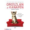 Abigail Tucker :  Oroszlán a kanapén - Hogyan hódították meg a macskák a világot?