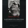 Ablonczy László LATINOVITS ZOLTÁN ÉLETE, HALÁLA ÉS FELTÁMADÁSAI