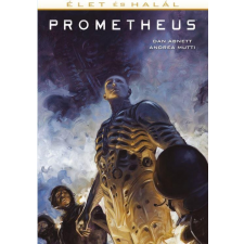 ABNETT, DAN - MUTTI, ANDREA - PROMETHEUS - ÉLET ÉS HALÁL - KÉPREGÉNY regény