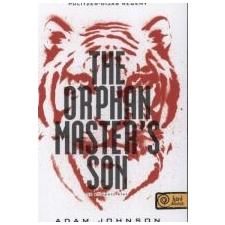 Adam Johnson THE ORPHAN MASTER\'S SON - AZ ELLOPOTT ÉLET irodalom