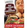 Adam Richman ÍGY FALTAM FEL AMERIKÁT - EGY HÚSEVŐ NAPLÓJA