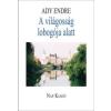 Ady Endre A VILÁGOSSÁG LOBOGÓJA ALATT