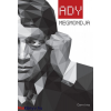 Ady Endre : Ady megmondja - Válogatás Ady Endre publicisztikai írásaiból