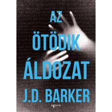 Agave Könyvek J. D. Barker: Az ötödik áldozat irodalom
